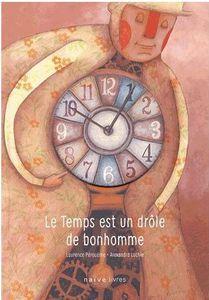 Le temps est un drôle de bonhomme. Laurence Pérouène.