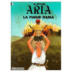 Aria - Tome 1 - La fugue d'Aria. Michel WEYLAND (BD)