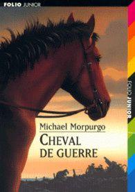 Cheval de guerre. Michael MORPURGO (Dès 12 ans)