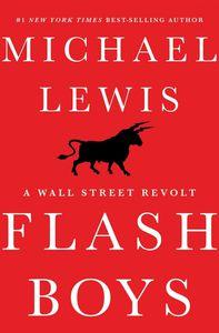 &quot&#x3B;Flash Boy&quot&#x3B; : le livre qui accuse des Fonds d'investissement de manipuler les cours de Wall Street au travers du trading à haute fréquence