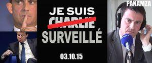 SAMEDI 3 OCTOBRE 2015 : BIENVENUE DANS LE RÉGIME POLICIER DE MANUEL &quot&#x3B;BIG BROTHER CHARLIE&quot&#x3B; VALLS (Panamza)