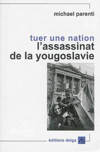 Tuer une nation. L'assassinat de la Yougoslavie (InvestigAction)