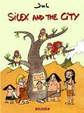 Silex and the city, Tome 1
