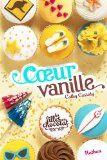 Cœur Vanille (Les filles au chocolat, tome 5)