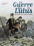 La Guerre des Lulus. 1914. La maison des enfants trouvés