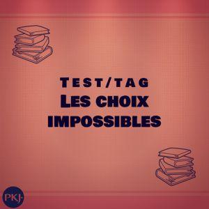 Test/Tag : Les choix impossibles