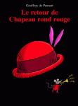 Le retour de chapeau rond rouge !