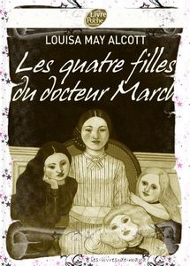 Les quatre filles du docteur March - Louisa May Alcott