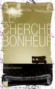 Le cherche bonheur - Michael Zadoorian