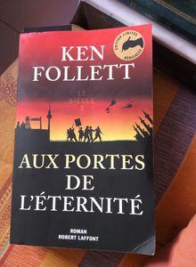 Le siècle tome 3 - Aux portes de l'éternité - Ken Follett
