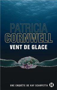 &quot&#x3B;Vent de glace&quot&#x3B;, Patricia Cornwell