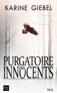 Les thrillers de l'été : &quot&#x3B;Purgatoire des innocents&quot&#x3B;, Karine Giebel