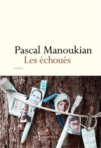 &quot&#x3B;Les Échoués&quot&#x3B;, Pascal Manoukian