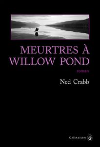 &quot&#x3B;Meurtres à Willow Pond&quot&#x3B;, Ned Crabb