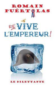 &quot&#x3B;Re-vive l'Empereur !&quot&#x3B;, Romain Puértolas