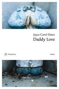 &quot&#x3B;Daddy Love&quot&#x3B;, J-C Oates