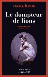 &quot&#x3B;Le Dompteur de lions&quot&#x3B;, Camilla Läckberg