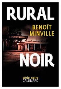 &quot&#x3B;Rural Noir&quot&#x3B;, Benoit Minville