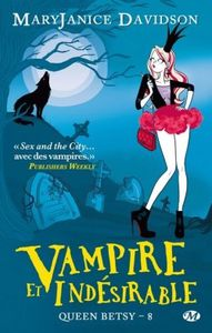 Vampire et Indésirable Queen betsy tome 8 de Mary Janice Davidson