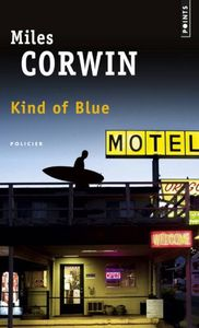 Miles Corwin, Kind of blue: sous le signe de Harry Bosch.