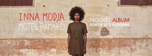 Inna modja présente Motel Bamako à la Cigale. Mon avis sur l'album