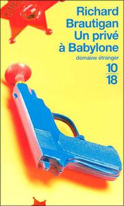 L'INCONSOLABLE MONSIEUR CARD - UN PRIVE A BABYLONE - RICHARD BRAUTIGAN
