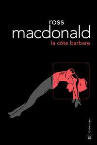 VICES A HOLLYWOOD - LA CÔTE BARBARE - ROSS MACDONALD