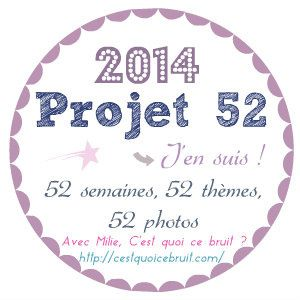 #Projet 52 - semaine 2