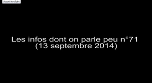 [VIDEOTHEQUE] Les infos dont on parle peu n°71