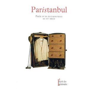 Paristanbul , Paris sur Bosphore ou Istanbul sur Seine ?