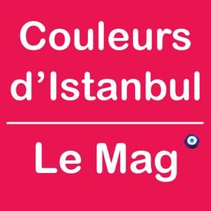 Naissance : Couleurs d'Istanbul Le Mag