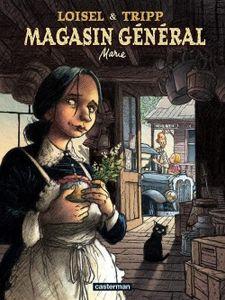 Magasin Général, 1 - Marie - Régis Loisel