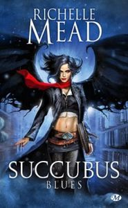 Georgina Kincaid, 1 - Succubus Blues - Richelle Mead