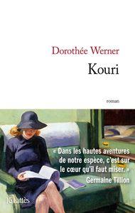 Kouri / Dorothée Werner .- JC Lattès, 2015