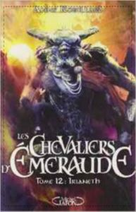 Les chevaliers d'Emeraude - Tome 12 : Irianeth