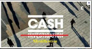 Cash investigation, ou Cash mystification ?