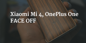 Xiaomi Mi 4, OnePlus One battle it all out on the 'budget flagship' battle today