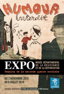 &quot&#x3B;Humour Interdit&quot&#x3B;. Dessins de la seconde guerre mondiale (exposition à Toulouse, France)