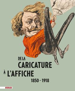 De la caricature à l'affiche 1850-1918 : le catalogue