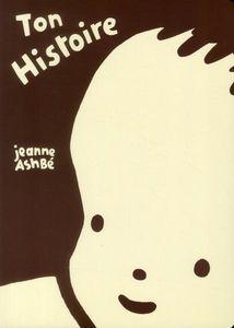 Ton histoire de Jeanne Ashbé (Ecole des loisirs, Paris, France)