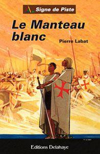 Le Manteau Blanc - Pierre Labat
