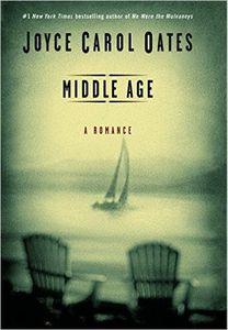 Middle Age: A Romance - © Joyce Carol Oates, Ecco - Via: pinterest.com