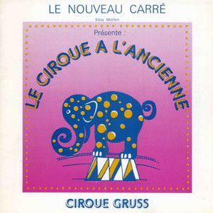 L'Ecole au Carré et le Cirque à l'ancienne