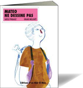 Mateo ne dessine pas
