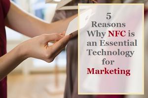 Cinq raisons pour lesquelles la NFC est une technologie indispensable pour la commercialisation