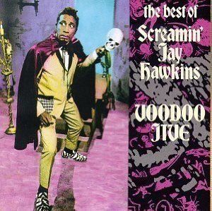 Voodo jive : the best of Screamin' Jay Hawkins (Screamin' Jay Hawkins)
