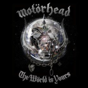 The world is yours (Motorhead)