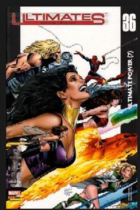 Ultimates n°36 : ultimate power (Jeph Loeb, Mike Carey, Greg Land, Brandon Peterson)
