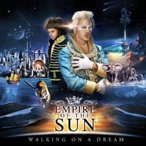 Walking on a dream (Empire of the sun)