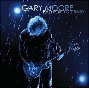 Bad for you baby (Gary Moore)
